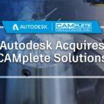 Autodesk mua lại CAMplete, thêm vào danh mục sản xuất nâng cao