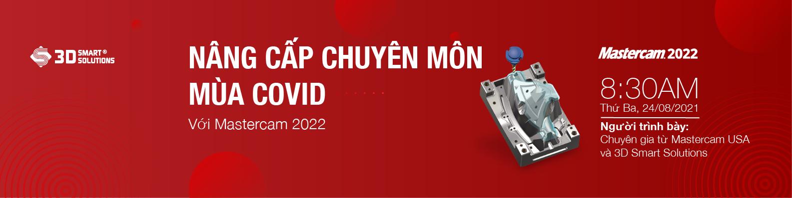Nâng cấp chuyên môn mùa Covid với Mastercam 2022